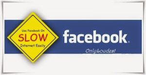 How to use Facebook On Slow Internet Connection Easily