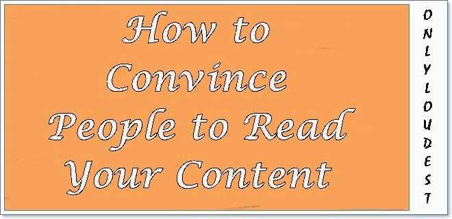 How to Convince People to Read Your Content