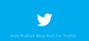 How to Auto Publish Your Blog Posts on Twitter