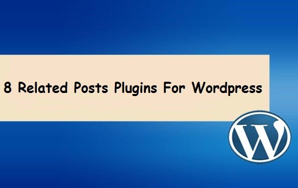 8 Related Post Plugins For The WordPress Beginners