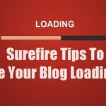 Surefire Tips To Reduce Your Blog Loading Time