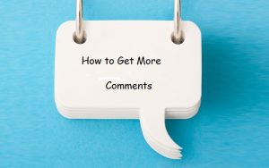 Best Tactics for Getting More Comments on Your Blog Posts