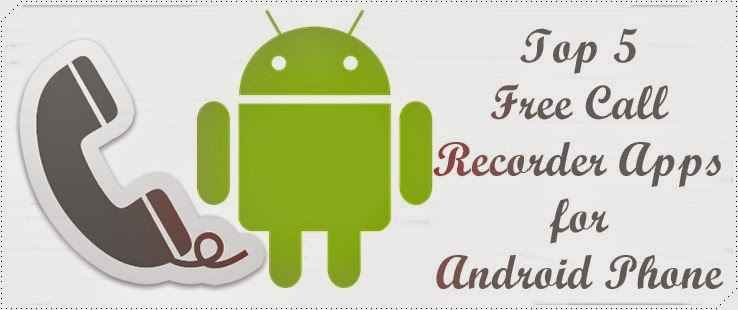 {Top 5} Free Call Recorder Apps for Android Phone