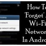 How-To-Forget-A-Wi-Fi-Network-In-Android