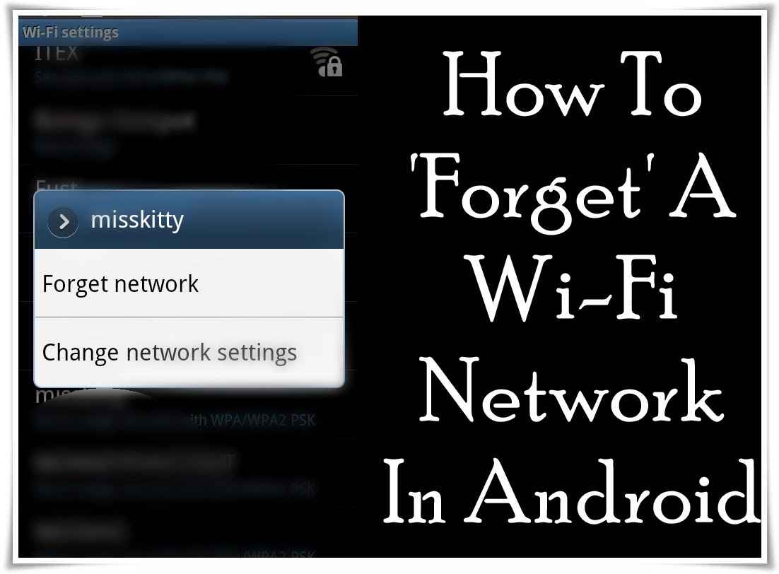 How To 'Forget' A Wi-Fi Network In Android