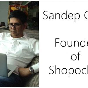 Sandep Garg- Founder of Shopoclick